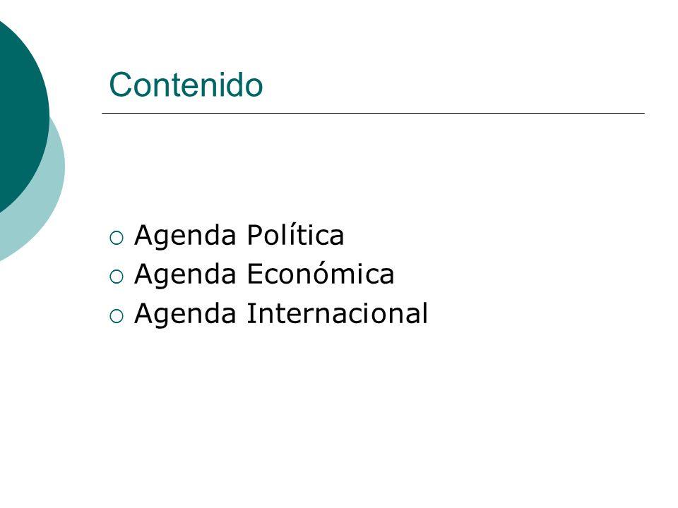 Contenido Agenda Política Agenda Económica Agenda Internacional