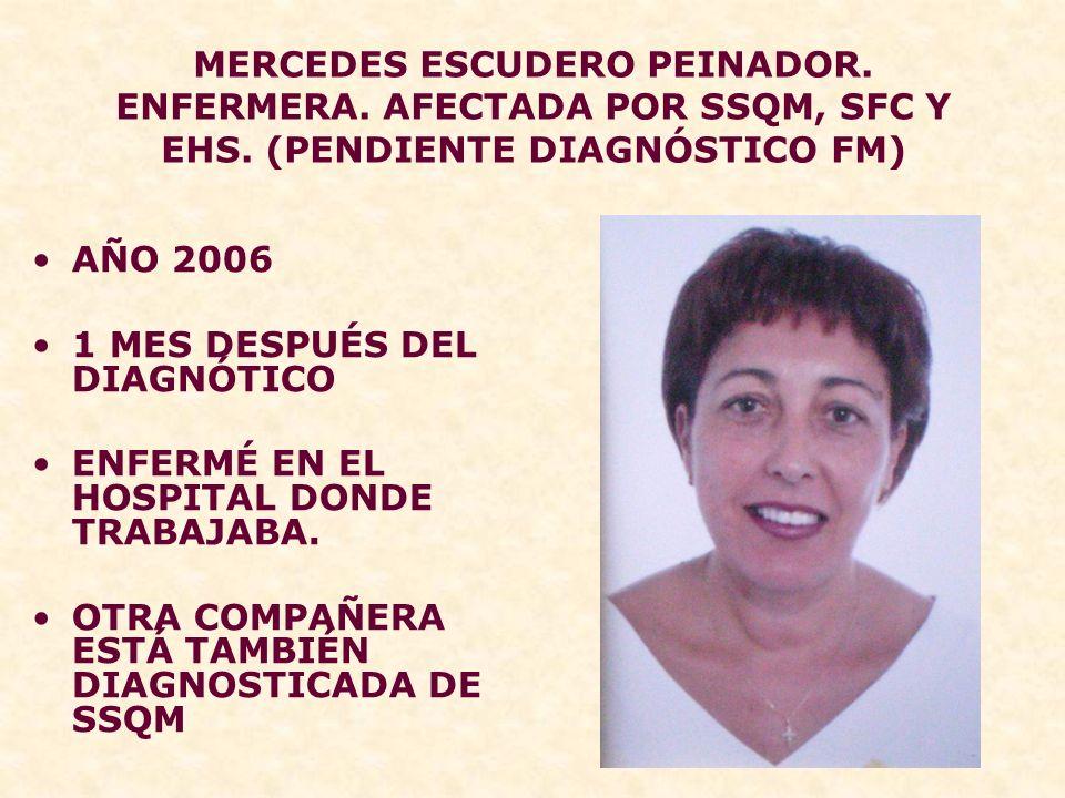 MERCEDES ESCUDERO PEINADOR.ENFERMERA. AFECTADA POR SSQM, SFC Y EHS.