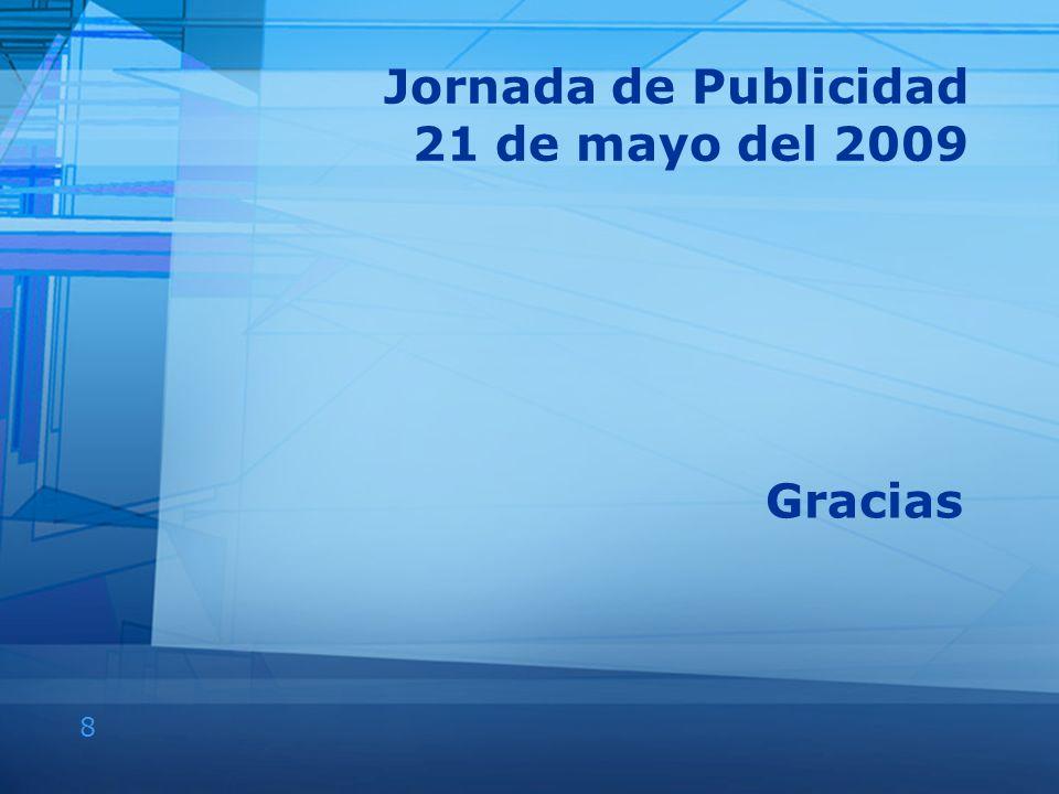 8 Jornada de Publicidad 21 de mayo del 2009 Gracias