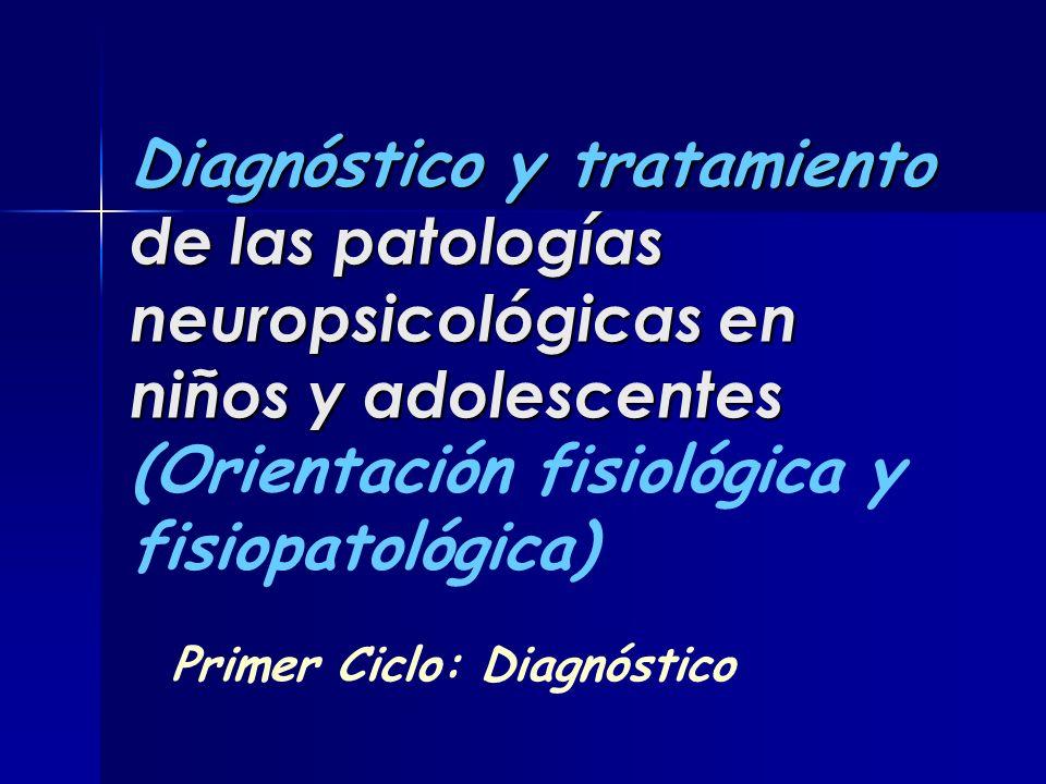 Diagnóstico y tratamiento de las patologías neuropsicológicas en niños y adolescentes Diagnóstico y tratamiento de las patologías neuropsicológicas en