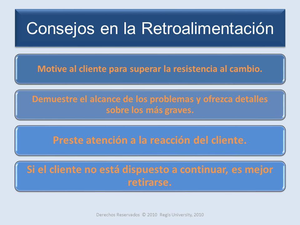 Consejos en la Retroalimentación Motive al cliente para superar la resistencia al cambio.
