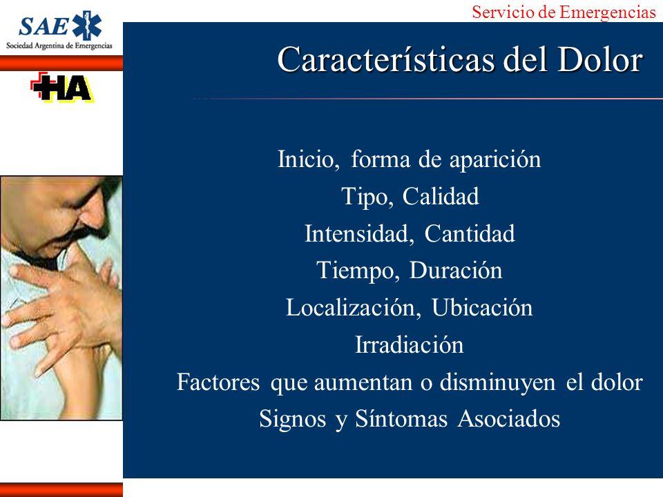 Servicio de Emergencias Alberto José Machado IntroducciónNomencEmergFXTriageCasoDiagnósticoTiempo Características del Dolor Inicio, forma de aparición