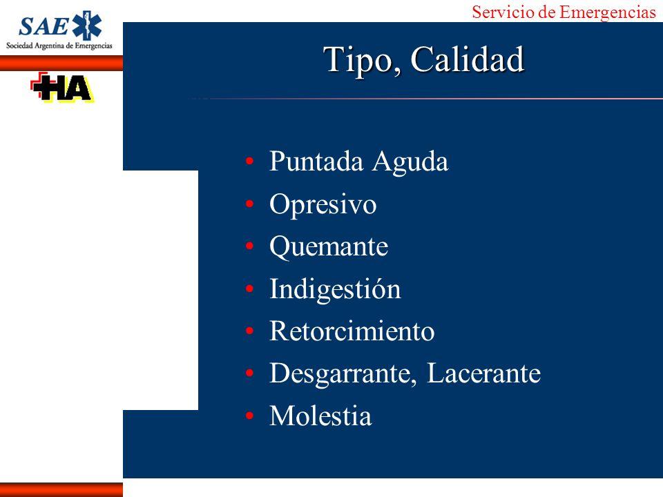 Servicio de Emergencias Alberto José Machado IntroducciónNomencEmergFXTriageCasoDiagnósticoTiempo Tipo, Calidad Puntada Aguda Opresivo Quemante Indige