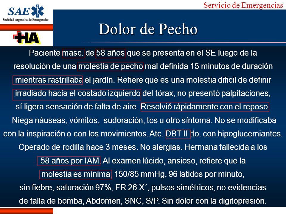 Servicio de Emergencias Alberto José Machado IntroducciónNomencEmergFXTriageCasoDiagnósticoTiempo Triage en Servicio de Emergencias Sospecha de SCA, Dolor de Pecho, Disnea, Epigatralgia, Confusión ABC, O2,ev, monitor/Desf, SigVit, UDO, Médico A ECG ST elevado No se modifica con NTG Diagn: SCA c/ST Sin ST elevado Excluir causas no isquémicas Diagn: SCA s/ST Considerar la estrategia de reperfusión TrombolisisAngioplastia Categorizar el Riesgo Alto Intermedio Bajo M orfina O xígeno N itratos A spirina 1º