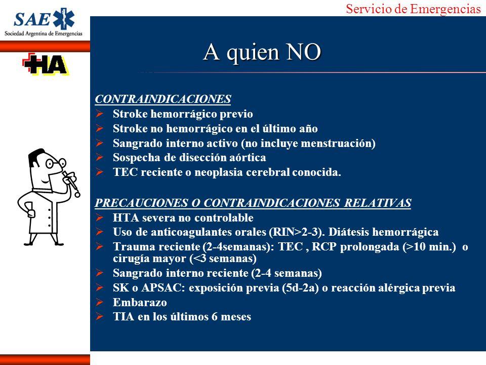 Servicio de Emergencias Alberto José Machado IntroducciónNomencEmergFXTriageCasoDiagnósticoTiempo A quien NO CONTRAINDICACIONES Stroke hemorrágico pre