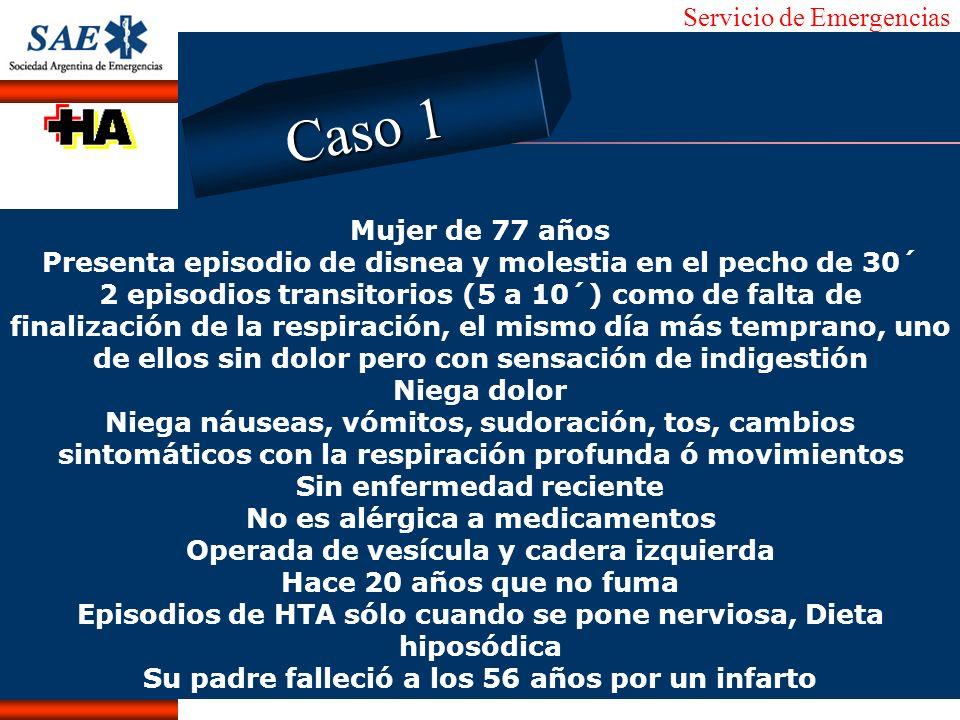 Servicio de Emergencias Alberto José Machado IntroducciónNomencEmergFXTriageCasoDiagnósticoTiempo Caso 1 Mujer de 77 años Presenta episodio de disnea
