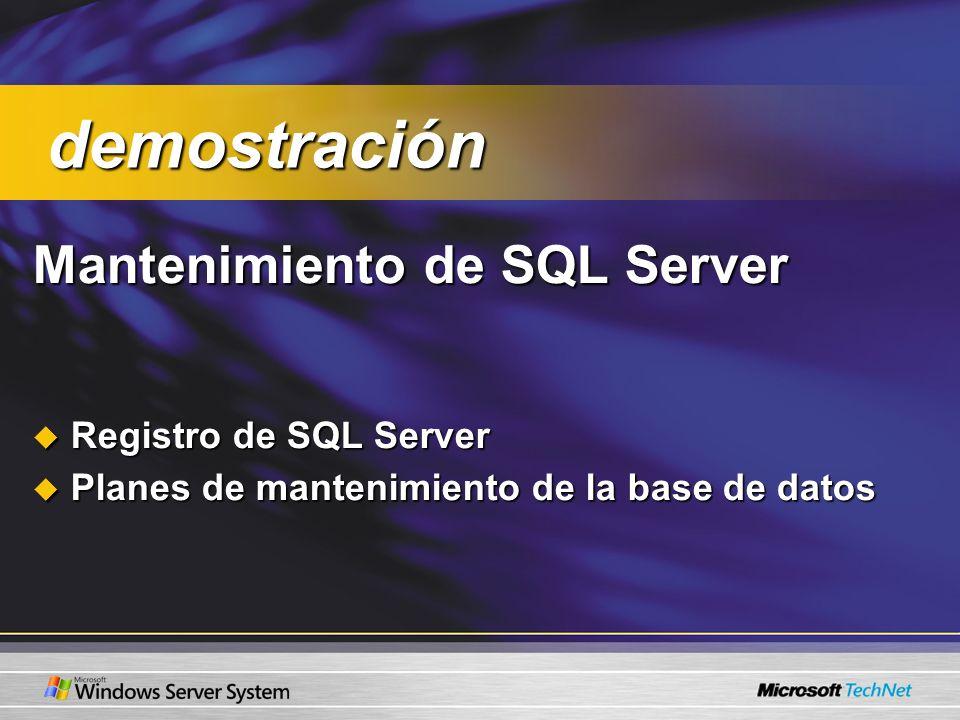 Mantenimiento de SQL Server Registro de SQL Server Registro de SQL Server Planes de mantenimiento de la base de datos Planes de mantenimiento de la ba