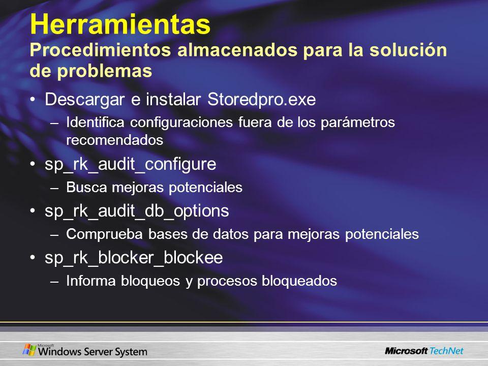 Herramientas Procedimientos almacenados para la solución de problemas Descargar e instalar Storedpro.exe –Identifica configuraciones fuera de los pará