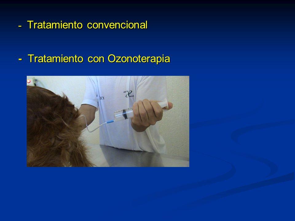 - Tratamiento convencional - Tratamiento con Ozonoterapia