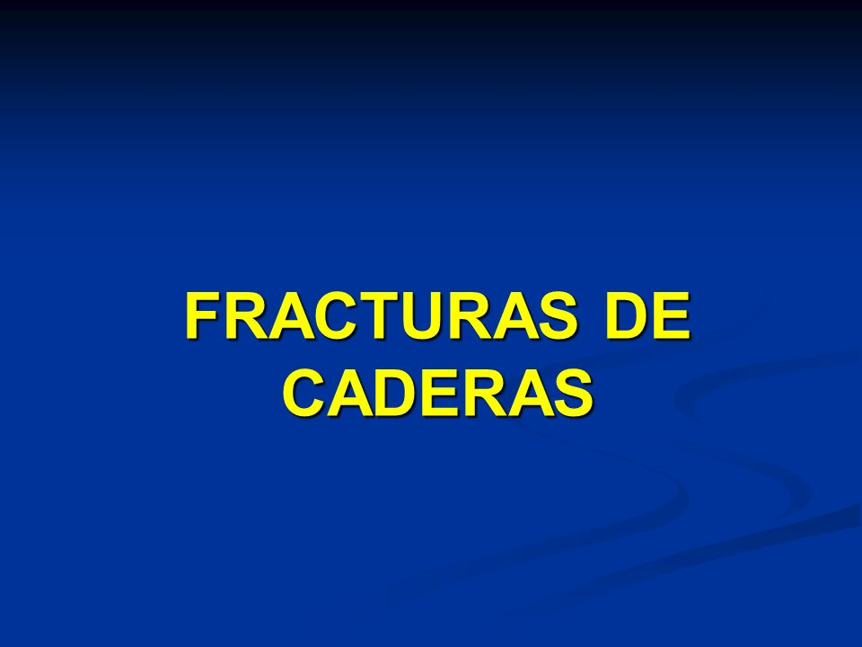 FRACTURAS DE CADERAS
