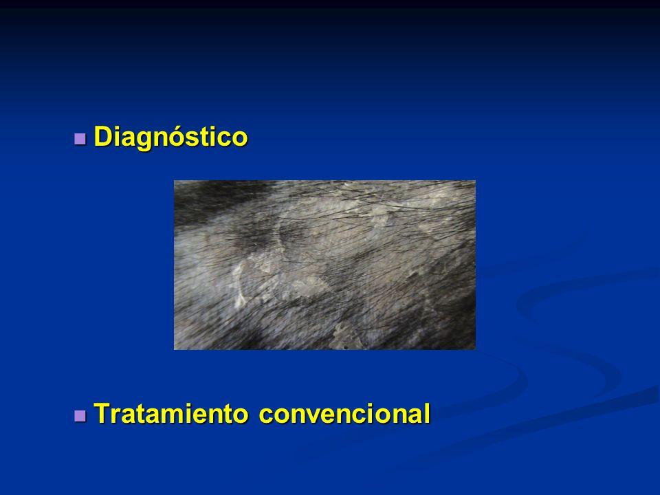 Diagnóstico Diagnóstico Tratamiento convencional Tratamiento convencional