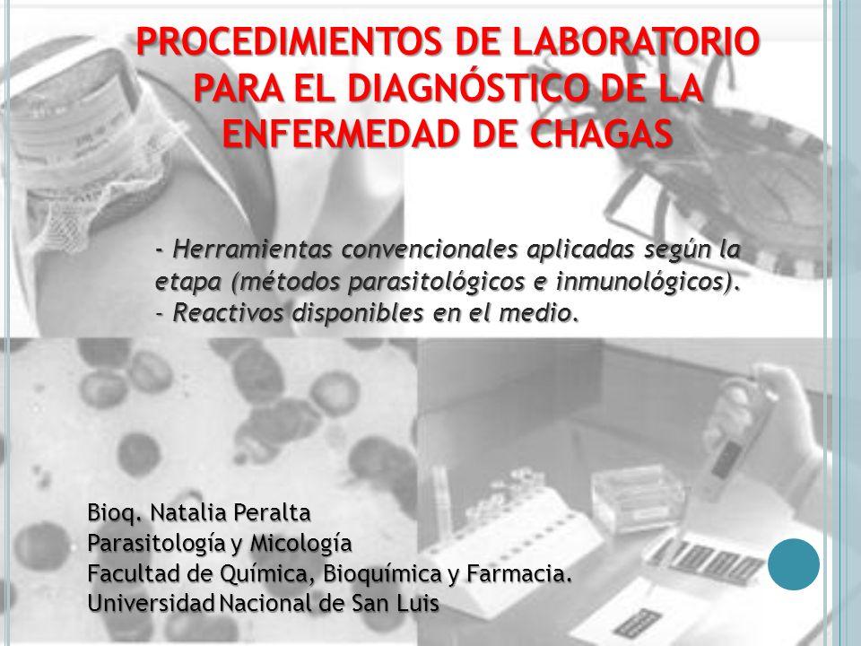 D IAGNÓSTICO DE LABORATORIO La Enfermedad de Chagas es una de las endemias más importantes en nuestro país, siendo uno de los problemas de Salud Pública de mayor distribución en América Latina.