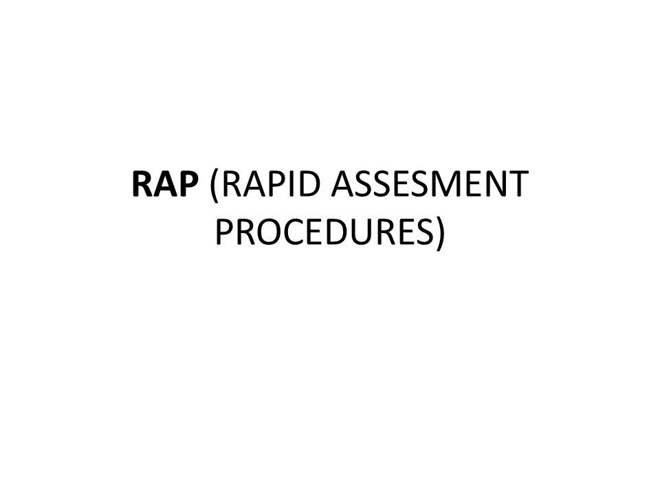 RAP (RAPID ASSESMENT PROCEDURES)