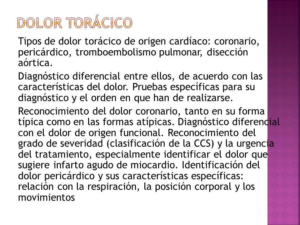 Tipos de dolor torácico de origen cardíaco: coronario, pericárdico, tromboembolismo pulmonar, disección aórtica. Diagnóstico diferencial entre ellos,