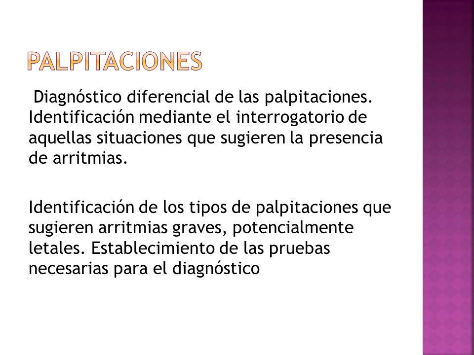 Diagnóstico diferencial de las palpitaciones. Identificación mediante el interrogatorio de aquellas situaciones que sugieren la presencia de arritmias