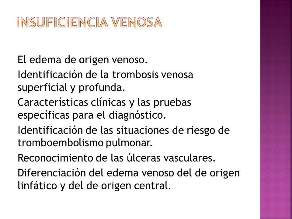 El edema de origen venoso. Identificación de la trombosis venosa superficial y profunda. Características clínicas y las pruebas específicas para el di