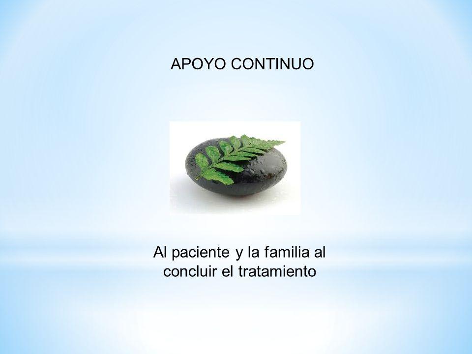 APOYO CONTINUO Al paciente y la familia al concluir el tratamiento