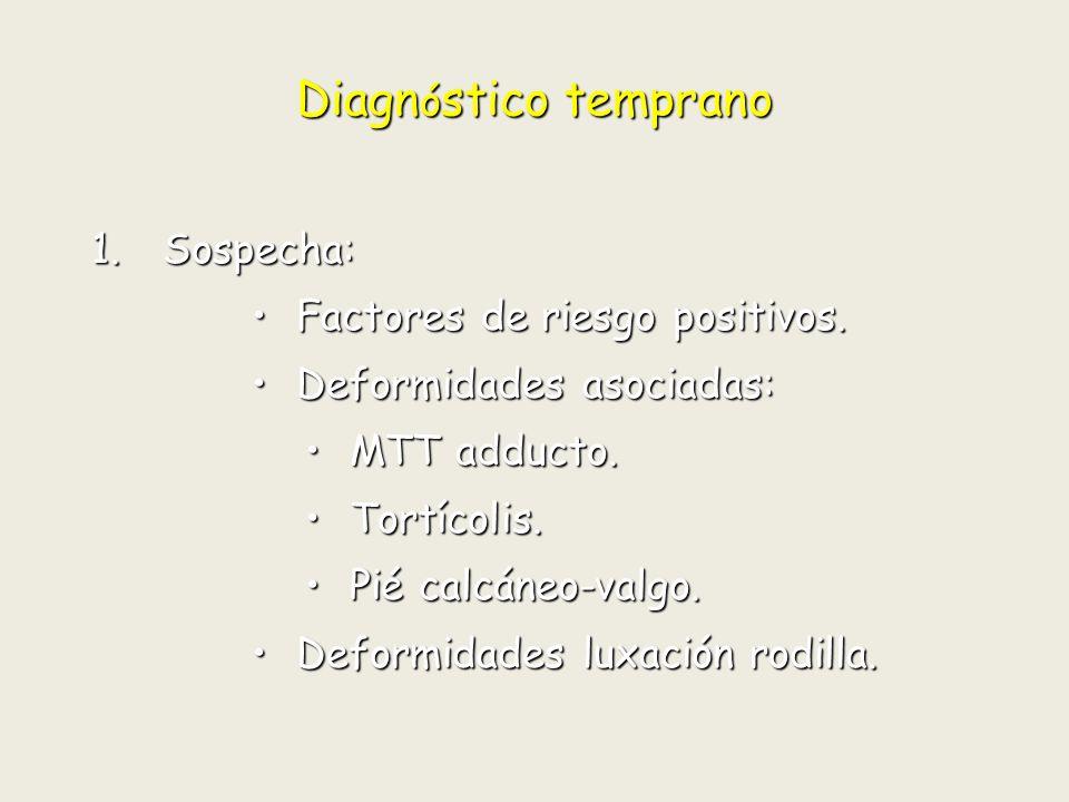 Diagnóstico temprano 2.Clínica: Test de Ortolani.Test de Ortolani.