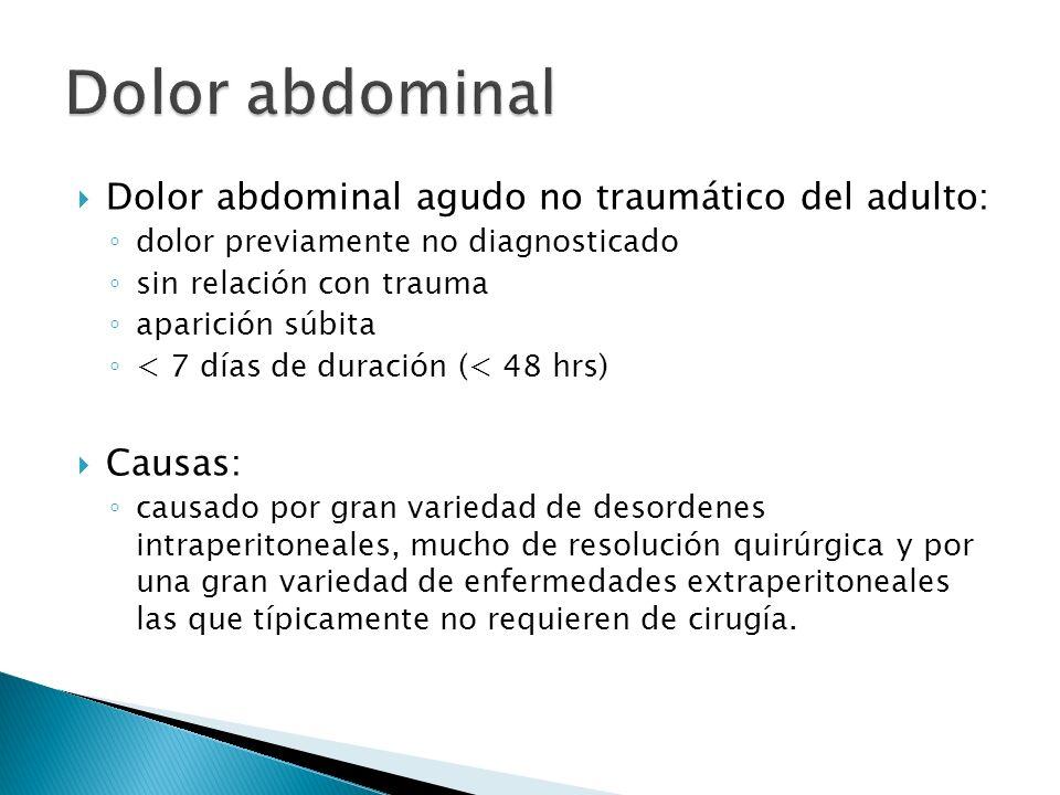 Dolor abdominal agudo no traumático del adulto: dolor previamente no diagnosticado sin relación con trauma aparición súbita < 7 días de duración (< 48