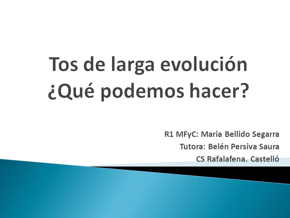 R1 MFyC: Maria Bellido Segarra Tutora: Belén Persiva Saura CS Rafalafena. Castelló