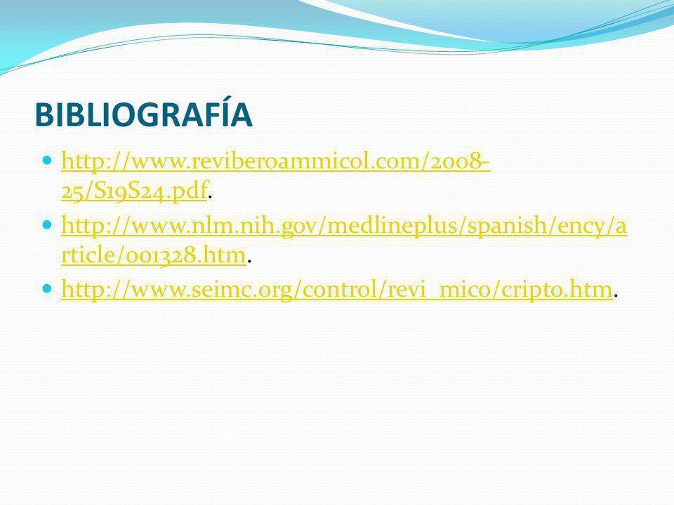 BIBLIOGRAFÍA http://www.reviberoammicol.com/2008- 25/S19S24.pdf.