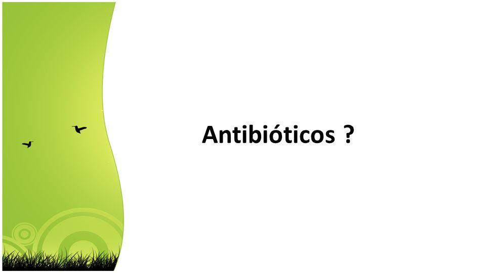 Antibióticos ?