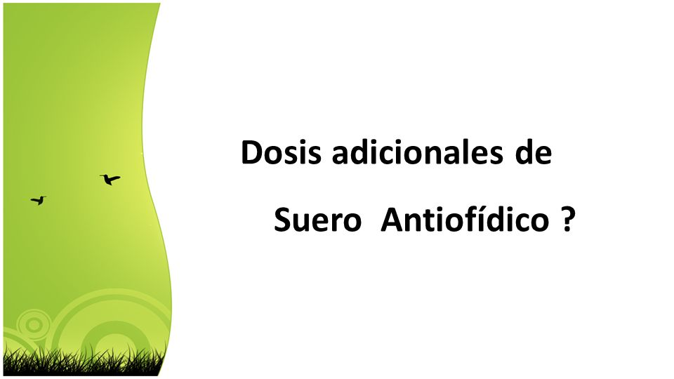 Dosis adicionales de Suero Antiofídico ?