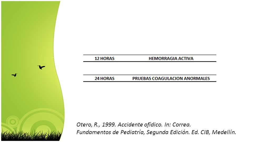 Otero, R., 1999. Accidente ofídico. In: Correa. Fundamentos de Pediatría, Segunda Edición. Ed. CIB, Medellín.