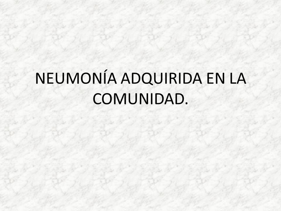 NEUMONÍA ADQUIRIDA EN LA COMUNIDAD.