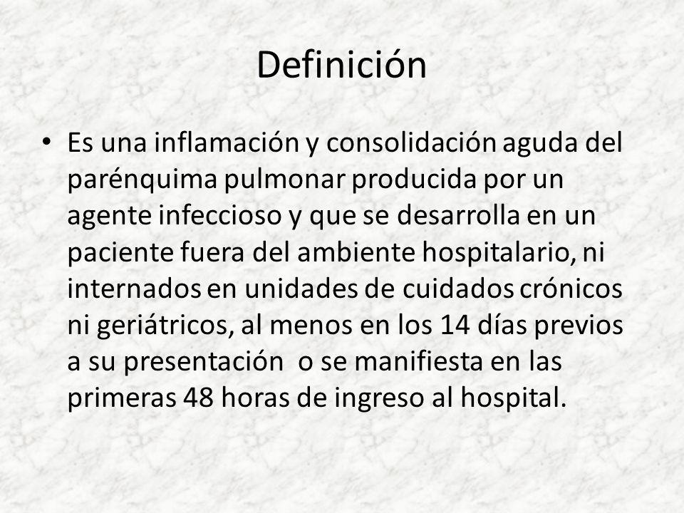Definición Es una inflamación y consolidación aguda del parénquima pulmonar producida por un agente infeccioso y que se desarrolla en un paciente fuer