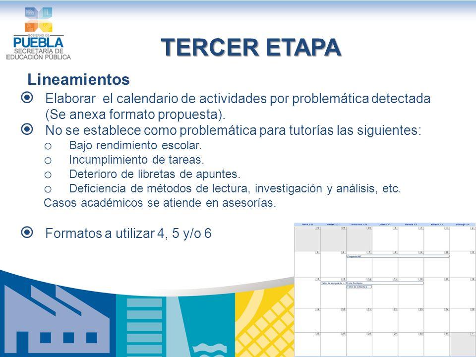 TERCER ETAPA Lineamientos Elaborar el calendario de actividades por problemática detectada (Se anexa formato propuesta).