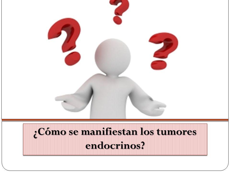 ¿Cómo se manifiestan los tumores endocrinos?