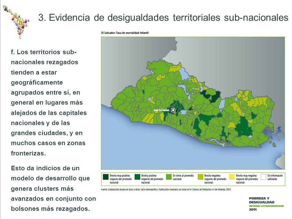 f. Los territorios sub- nacionales rezagados tienden a estar geográficamente agrupados entre sí, en general en lugares más alejados de las capitales n