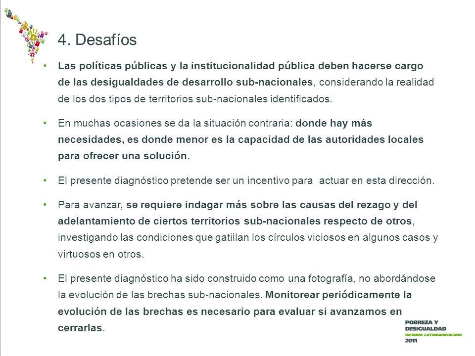 Las políticas públicas y la institucionalidad pública deben hacerse cargo de las desigualdades de desarrollo sub-nacionales, considerando la realidad de los dos tipos de territorios sub-nacionales identificados.