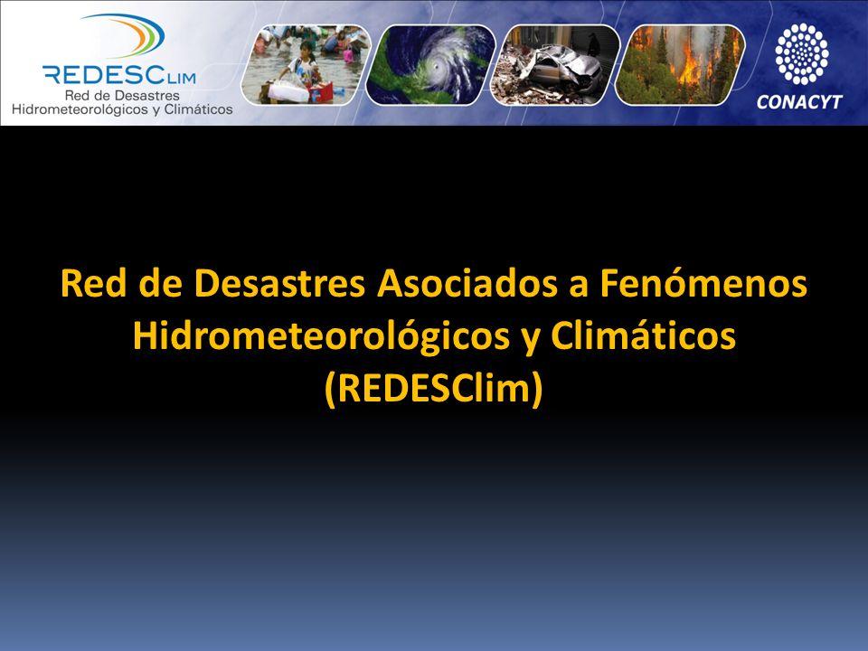 Objetivos de REDESClim: 1) Entender las causas físicas y sociales que generan los desastres.