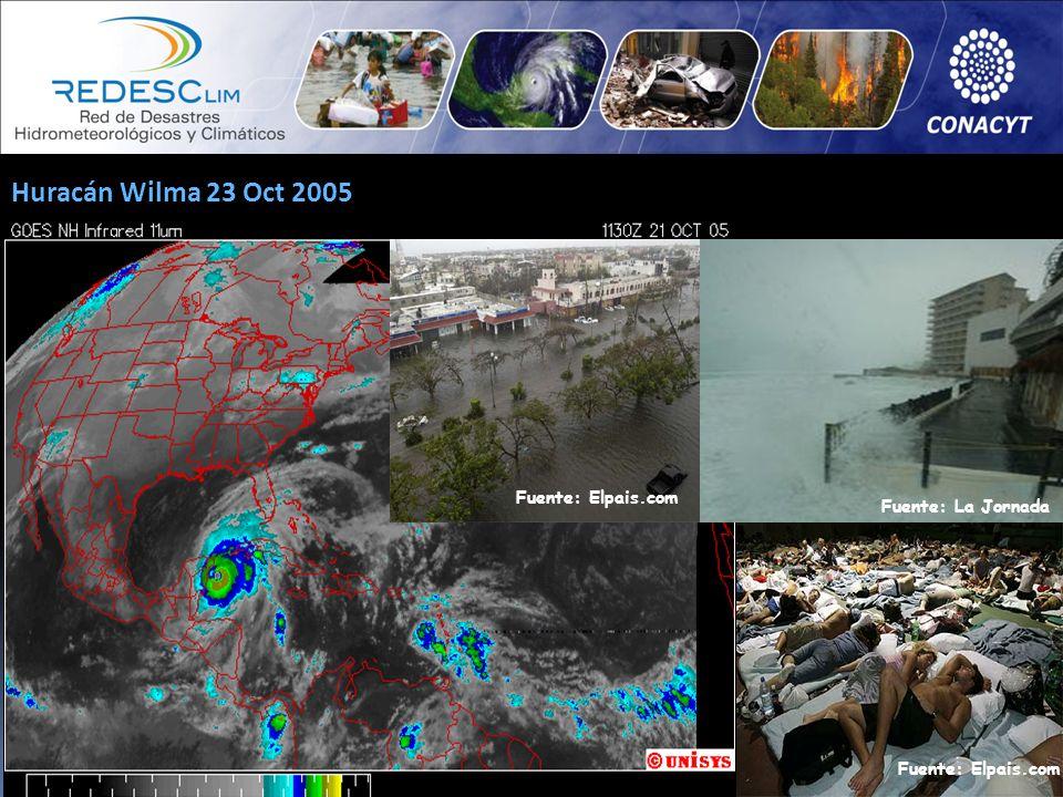 Huracán Wilma 23 Oct 2005 Fuente: Elpais.com Fuente: La Jornada Fuente: Elpais.com
