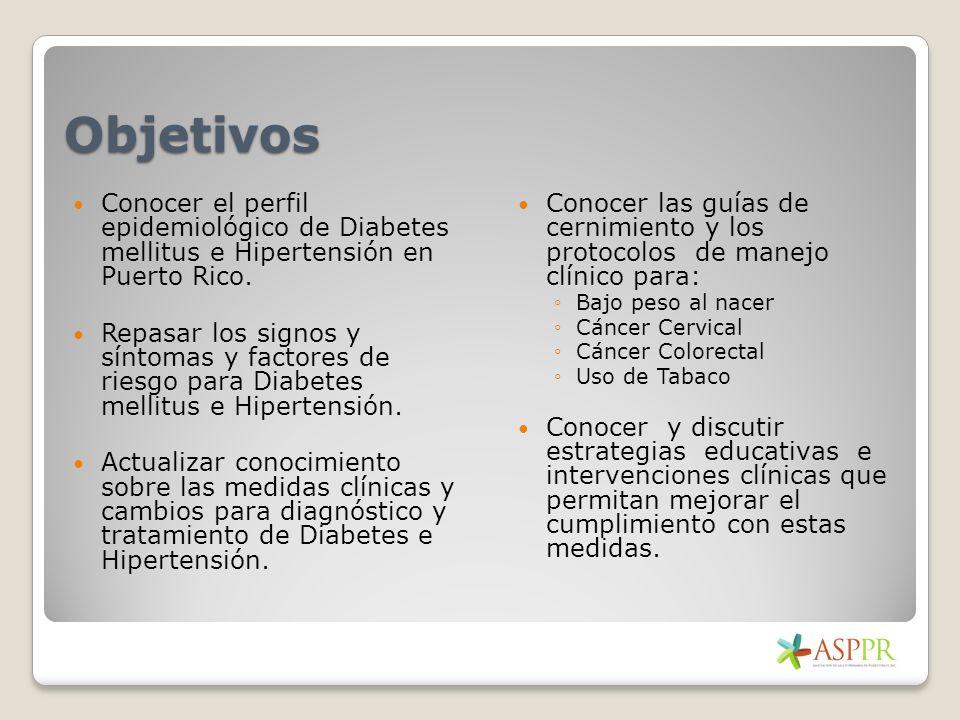 Objetivos Conocer el perfil epidemiológico de Diabetes mellitus e Hipertensión en Puerto Rico.
