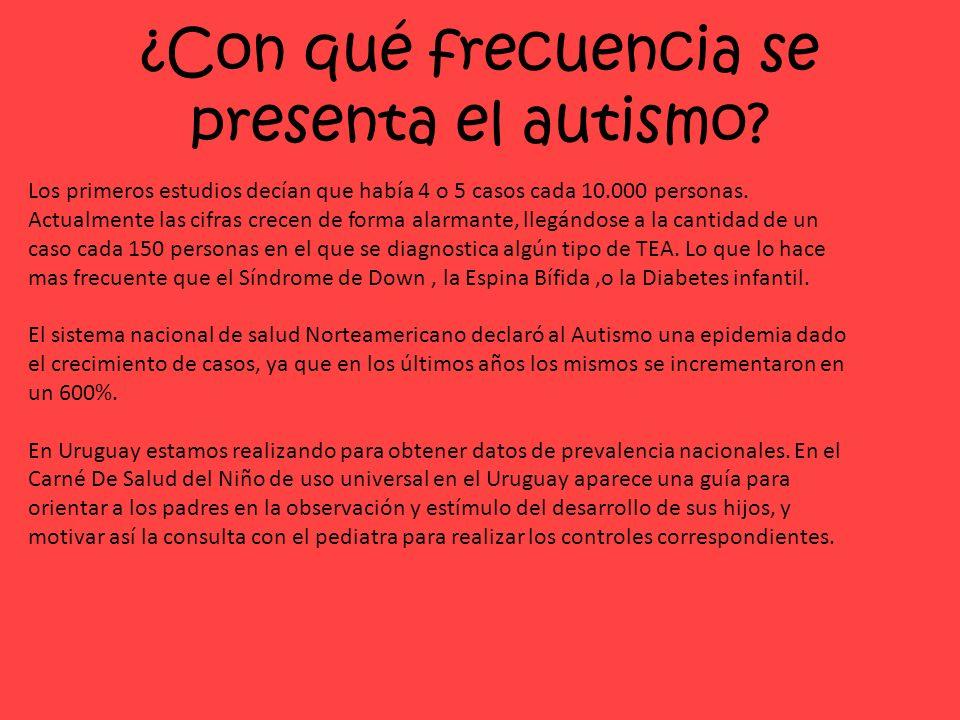 ¿Con qué frecuencia se presenta el autismo? Los primeros estudios decían que había 4 o 5 casos cada 10.000 personas. Actualmente las cifras crecen de