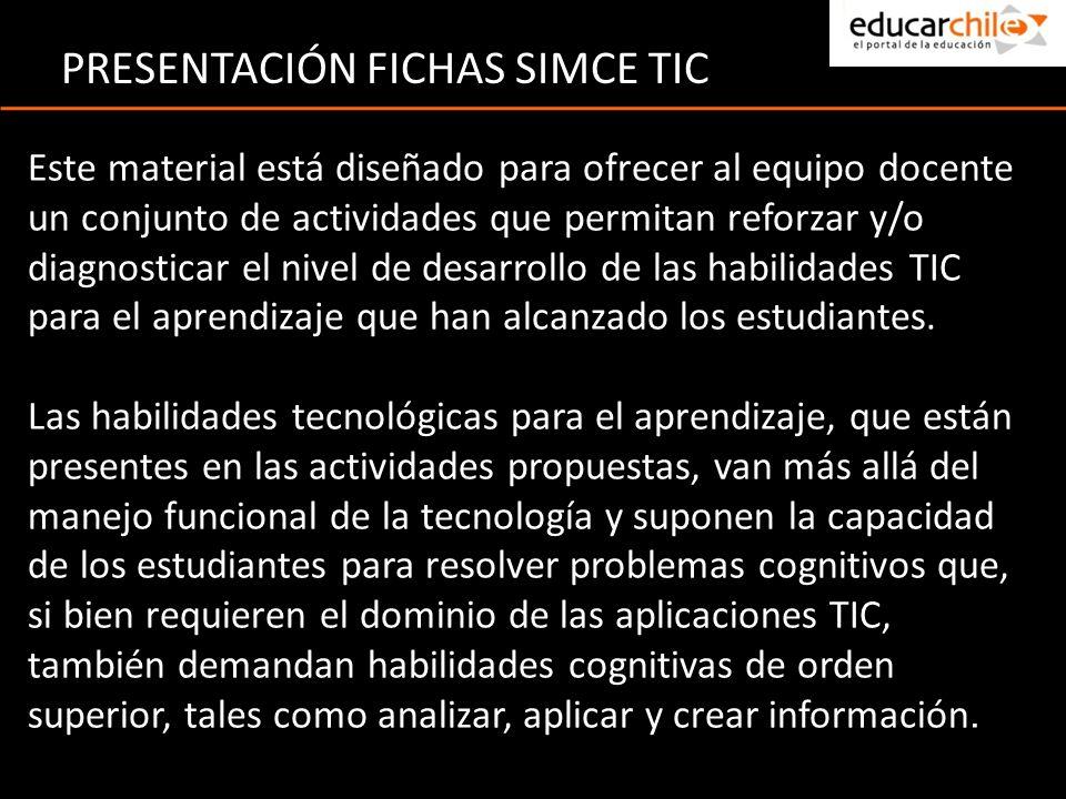 Este material está diseñado para ofrecer al equipo docente un conjunto de actividades que permitan reforzar y/o diagnosticar el nivel de desarrollo de las habilidades TIC para el aprendizaje que han alcanzado los estudiantes.