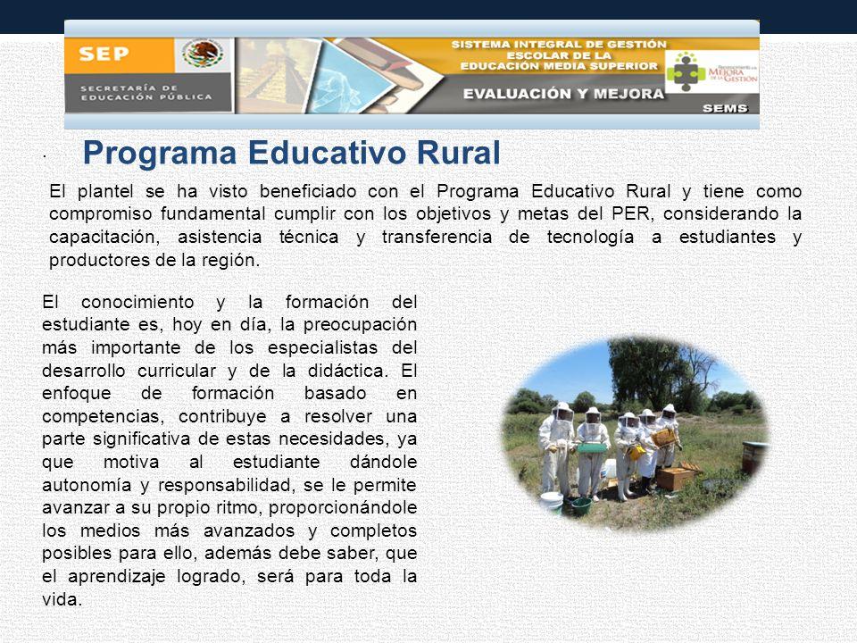 Programa Educativo Rural El plantel se ha visto beneficiado con el Programa Educativo Rural y tiene como compromiso fundamental cumplir con los objetivos y metas del PER, considerando la capacitación, asistencia técnica y transferencia de tecnología a estudiantes y productores de la región.