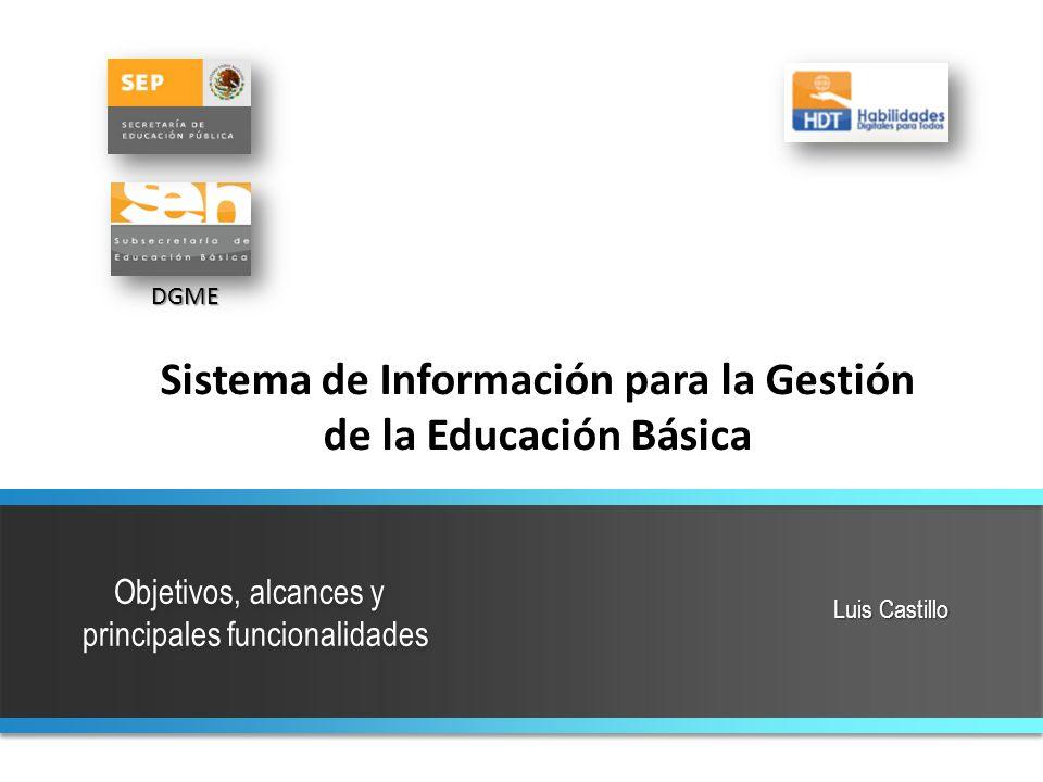Luis Castillo Sistema de Información para la Gestión de la Educación Básica DGME
