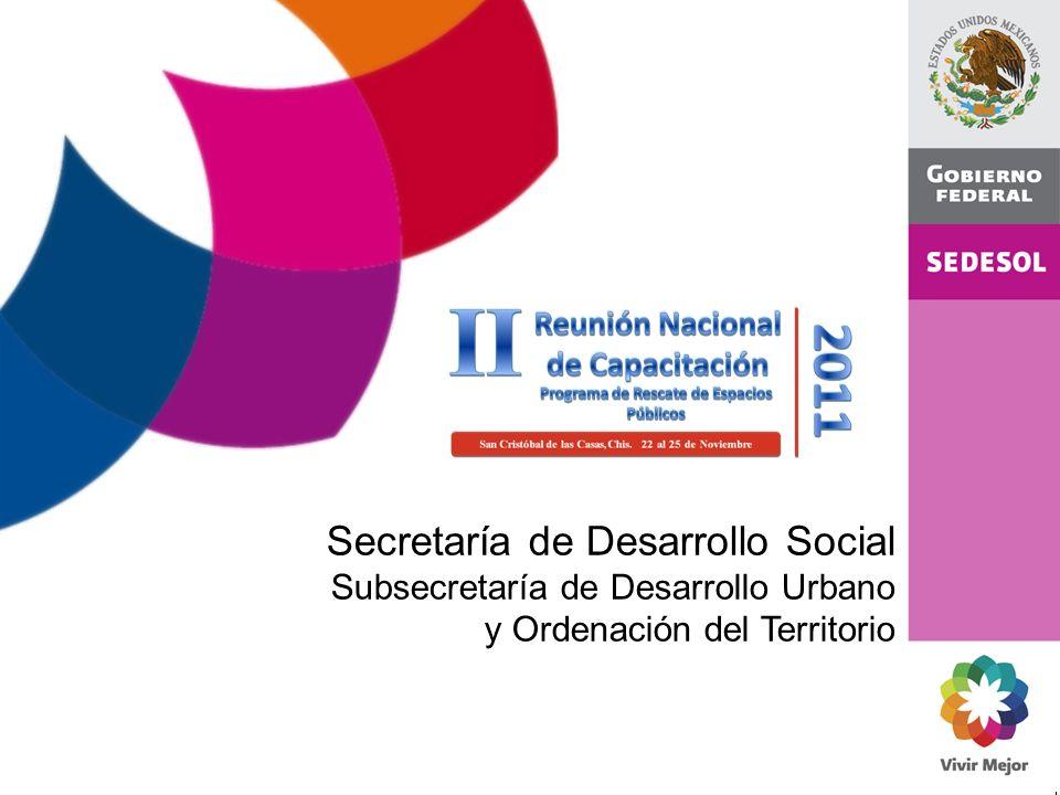 Secretaría de Desarrollo Social Subsecretaría de Desarrollo Urbano y Ordenación del Territorio