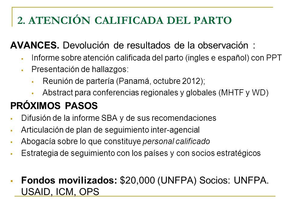 AVANCES. Devolución de resultados de la observación : Informe sobre atención calificada del parto (ingles e español) con PPT Presentación de hallazgos
