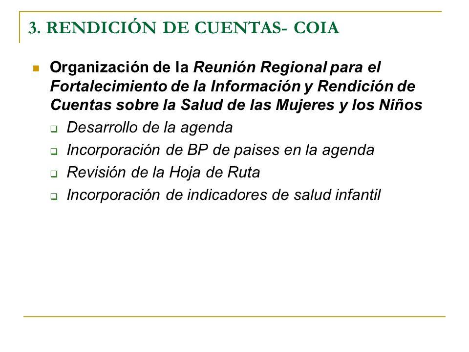 Organización de la Reunión Regional para el Fortalecimiento de la Información y Rendición de Cuentas sobre la Salud de las Mujeres y los Niños Desarro