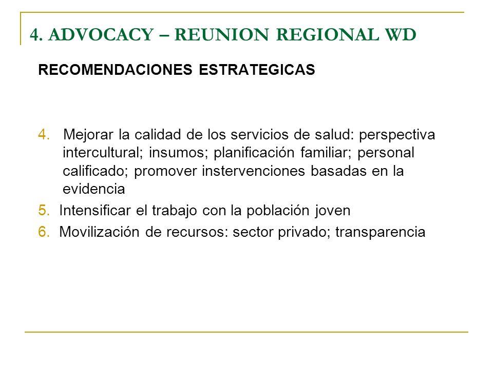 RECOMENDACIONES ESTRATEGICAS 4. Mejorar la calidad de los servicios de salud: perspectiva intercultural; insumos; planificación familiar; personal cal