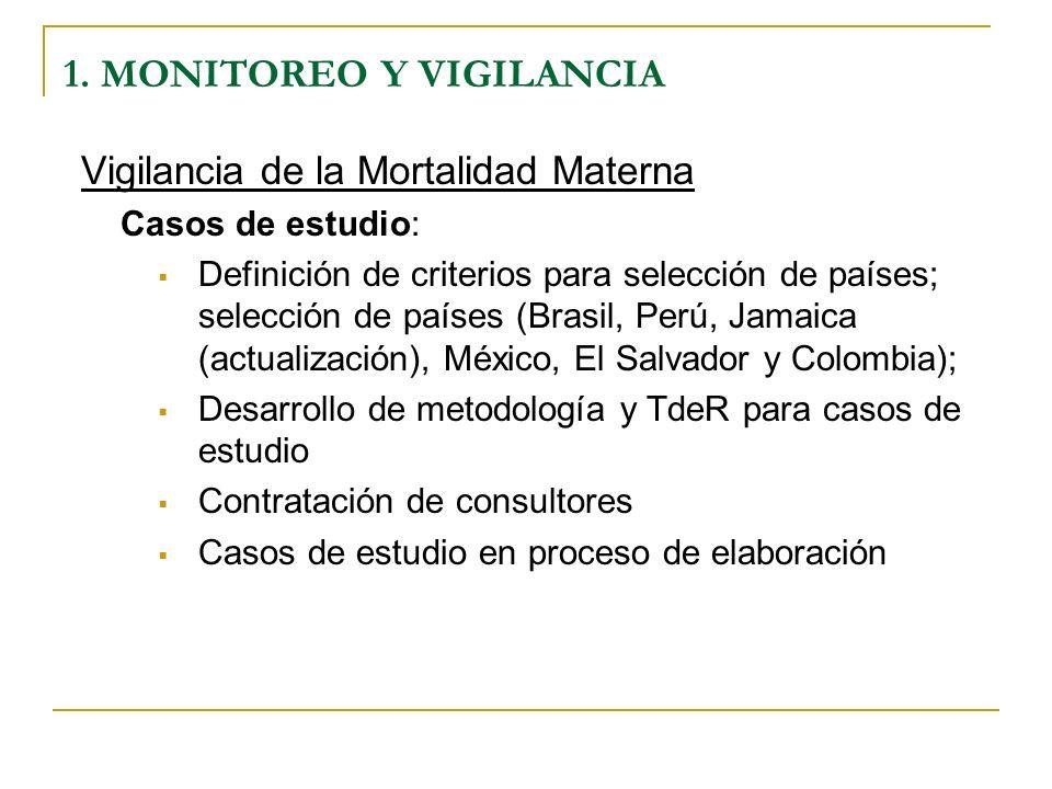 Vigilancia de la Mortalidad Materna Casos de estudio: Definición de criterios para selección de países; selección de países (Brasil, Perú, Jamaica (ac