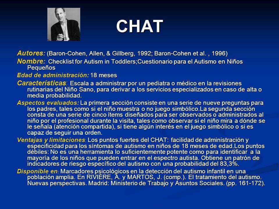 CHAT (Baron-Cohen, Allen, & Gillberg, 1992; Baron-Cohen et al., 1996) Autores: (Baron-Cohen, Allen, & Gillberg, 1992; Baron-Cohen et al., 1996) Checkl