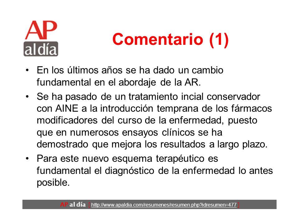 AP al día [ http://www.apaldia.com/resumenes/resumen.php idresumen=477 ] Comentario (1) En los últimos años se ha dado un cambio fundamental en el abordaje de la AR.