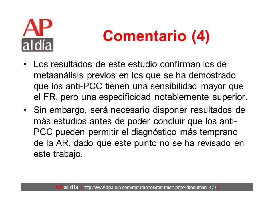 AP al día [ http://www.apaldia.com/resumenes/resumen.php idresumen=477 ] Comentario (4) Los resultados de este estudio confirman los de metaanálisis previos en los que se ha demostrado que los anti-PCC tienen una sensibilidad mayor que el FR, pero una especificidad notablemente superior.
