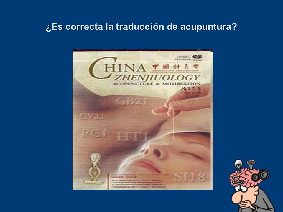 ¿Es correcta la traducción de acupuntura?
